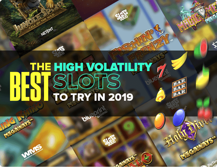 The Best High Volatility Slots to try in 2019