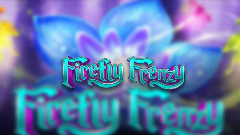 Firefly Frenzy Video Slot Review