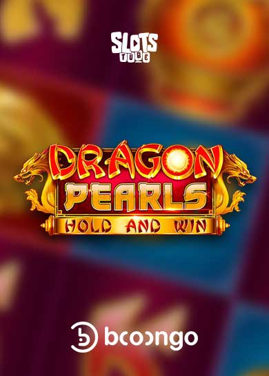 Dragon Pearls Hold and Win Slot Review