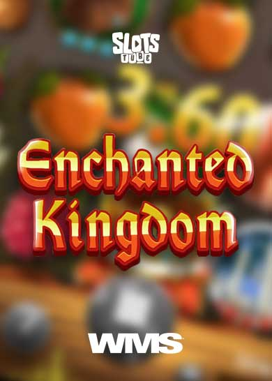 Enchanted Kingdom Slot Review