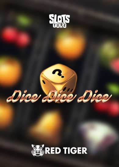 Dice Dice Dice slot free play