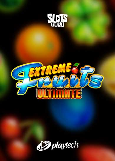 Extreme Fruits Ultimate Slot Free Play