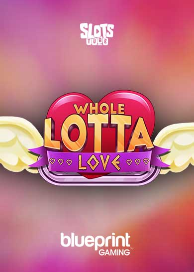 Whole Lotta Love Slot Free Play