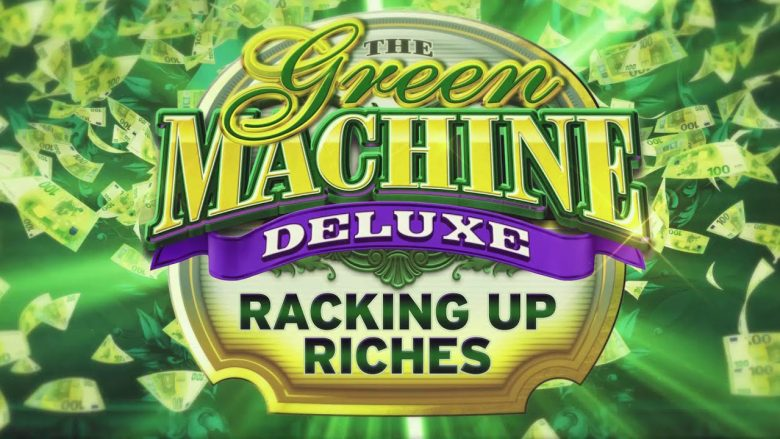 The-Green-Machine-Deluxe-Racking-Up-Riches-game-preivew